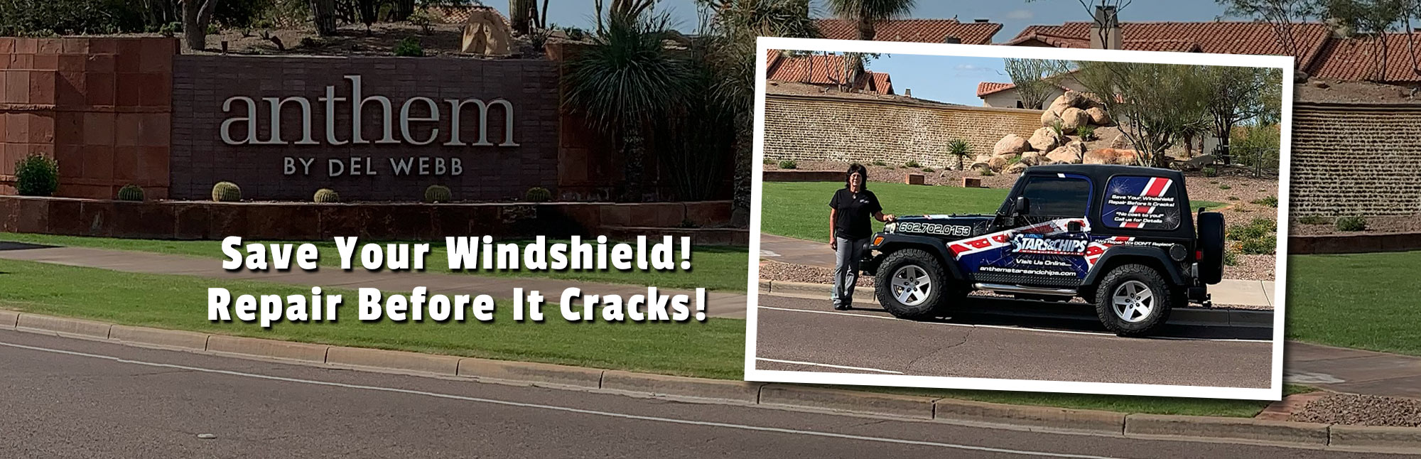Anthem, Tramonto and New River Windshield Repair Services with Anthem Stars & Chips - Call 602-702-0153 today!